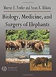 Biology, Medicine, and Surgery of Elephants