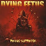 Reign Supreme by Dying Fetus (2012)