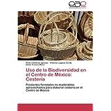 Uso de la Biodiversidad en el Centro de México: Cestería: Productos forestales no maderables aprovechados para...