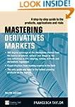 Mastering Derivatives Markets: A Step...