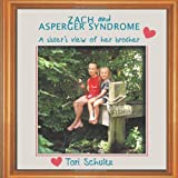 Tori Schultz Zach and Asperger Syndrome: A sister's view of her brother