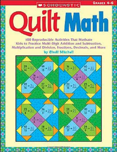 Quilt Math: 100 Reproducible Activities That Motivate Kids to Practice ...