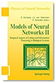 Models of Neural Networks: Temporal Aspects of Coding and Information Processing in Biological Systems (Physics of Neural Networks) (v. 2)