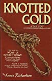 By Lance M Richardson Knotted Gold: A True Story of Overcoming, Loving & Giving [Paperback]