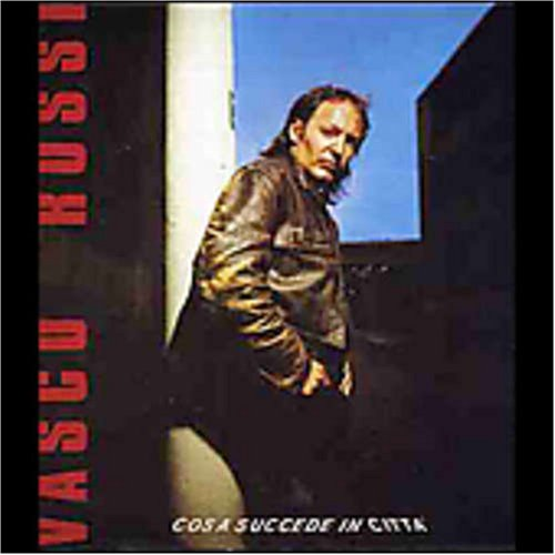Vasco Rossi - Cosa Succede In Città - Zortam Music