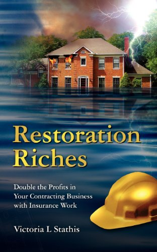 Restoration Riches: Double the Profits in Your Contracting Business with Insurance Work