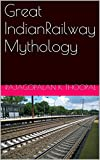 img - for Great IndianRailway Mythology book / textbook / text book