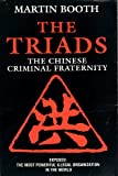 Martin Booth The Triads: The Story of the World's Deadliest Criminal Fraternity