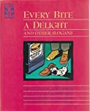 Every Bite a Delight: And Other Slogans (0810394235) by Urdang, Laurence
