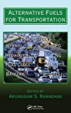 Alternative Fuels for Transportation (Mechanical and Aerospace Engineering Series)