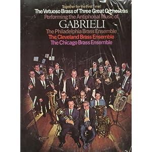 Gabrieli - Philadelpia, Cleveland, Chicago Brass Ensemble