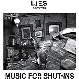L.I.E.S. Presents Music for Shut-Ins
