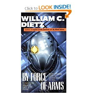 By Force of Arms (Legion) by William C. Dietz