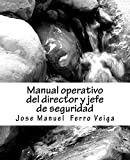 img - for Manual operativo del director y jefe de seguridad (Spanish Edition) book / textbook / text book