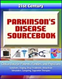 img - for 21st Century Parkinson's Disease (PD) Sourcebook: Clinical Data for Patients, Families, and Physicians - Symptoms, Staging, Drug Treatments, Deep Brain Stimulation, Caregiving, Supportive Therapies book / textbook / text book