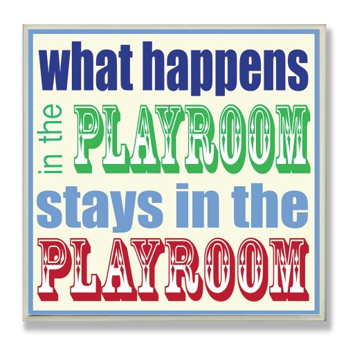The Kids Room by Stupell What Happens in the Playroom Stays in the Playroom Square Wall Plaque