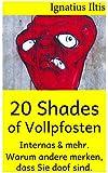 20 Shades of Vollpfosten: Internas & mehr. Warum andere merken, dass Sie doof sind (