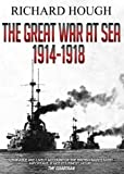 The Great War at Sea: 1914 - 1918