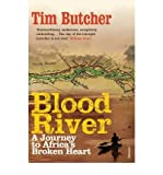 Tim Butcher Blood River A Journey to Africa's Broken Heart by Butcher, Tim ( Author ) ON Jan-03-2008, Paperback
