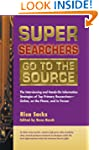 Super Searchers Go to the Source: The...