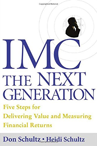 IMC, The Next Generation : Five Steps For Delivering...