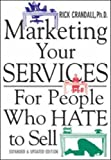 Marketing your services:for people who hate to sell