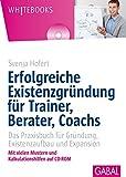 Image de Erfolgreiche Existenzgründung für Trainer, Berater, Coachs: Das Praxisbuch für Gründun