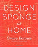 img - for Design*Sponge at Home, Signed by Grace Bonney book / textbook / text book