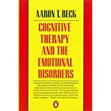 Cognitive Therapy and the Emotional Disorders (Penguin Psychology)by Aaron T. Beck
