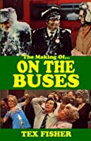 I 'Ate You Butler! - The Making of On the Buses: Behind the Scenes of Britain's Favourite Sitcom