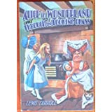 Alice in Wonderland and Through the Looking Glassby Lewis Carroll