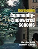 img - for Developing Community-Empowered Schools by Burke, Mary Ann, Picus, Lawrence O. (2001) Paperback book / textbook / text book