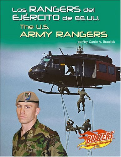 Los Rangers del Ejercito de EE.UU. / The U.S. Army Rangers (Las Fuerzas Armadas de Ee.Uu/The U.S. Armed Forces) (Spanish Edition)