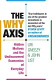 John List The Why Axis: Hidden Motives and the Undiscovered Economics of Everyday Life