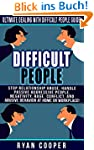 Difficult People: Ultimate Dealing Wi...