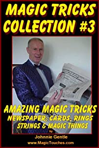 MAGIC TRICKS COLLECTION #3 - An Amazing Collection of Easy Magic Tricks (Amazing Magic Tricks Book 9)