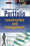 The Complete Guide to Portfolio Construction and Management