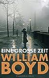 Eine gro�e Zeit: Roman