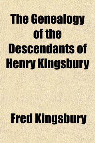 The Genealogy of the Descendants of Henry Kingsbury