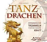 Der Tanz des Drachen - Dynamische Trommeln f�r die innere Kraft