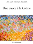 An Easy French Reader: Une Sauce � la...