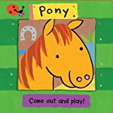 img - for Pony (Come Out and Play Books) book / textbook / text book