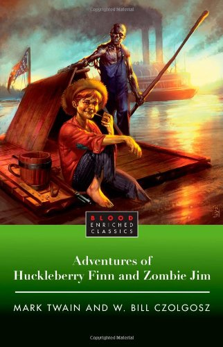 Cover of The Adventures of Huckleberry Finn and Zombie Jim (Blood Enriched Classics)