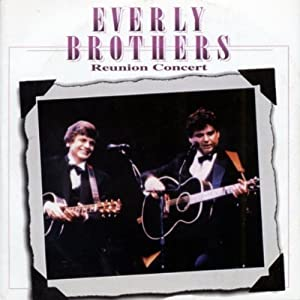 The Everly Brothers -  The Reunion Concert
