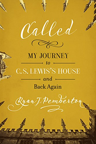 Called: My Journey to C. S. Lewis's House and Back Again
