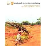 Estado De LA Poblacion Mundial 2009: Frente a UN Mundo Cambiante, LAS Mujeres, LA Poblacion Y El Clima