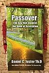 Passover: The Key that Unlocks the Bo...