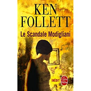 Ken Follet : Le Scandale Modigliani