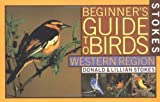 Stokes Beginner's Guide to Birds: Western Region (0316818127) by Stokes, Donald