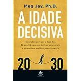 A idade decisiva: Descubra por que a fase dos 20 aos 30 anos vai definir seu futuro e como tirar melhor proveito...